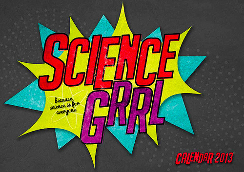 The Science Grrl 2013 Calendar